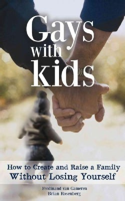 The Ultimate Guide for Gay Dads: Everything You Need to Know About Lgbtq Parenting but Were (Mostly) Afraid to Ask (Paperback)