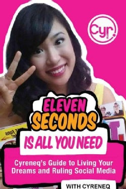 11 Seconds to Success: The Queen of Snapchat on Living Your Dreams and Ruling Social Media (Paperback)