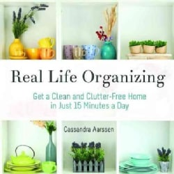 Real Life Organizing: Clean and Clutter-Free in 15 Minutes a Day (Paperback)