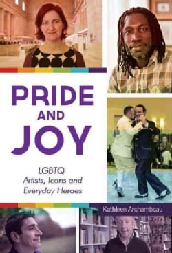 Pride & Joy: LGBTQ Artists, Icons and Everyday Heroes (Paperback)