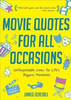 Movie Quotes for All Occasions: Unforgettable Lines for Life's Biggest Moments (Paperback)