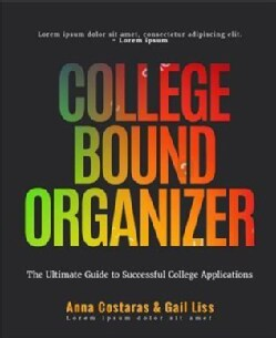 The College Bound Organizer: Your Ultimate Guide to Successful College Applications (Paperback)