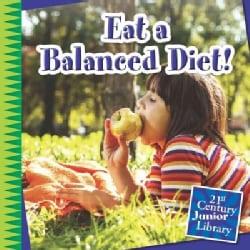Eat a Balanced Diet! (Paperback)