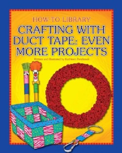Crafting With Duct Tape: Even More Projects (Paperback)