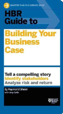 HBR Guide to Building Your Business Case (Paperback)