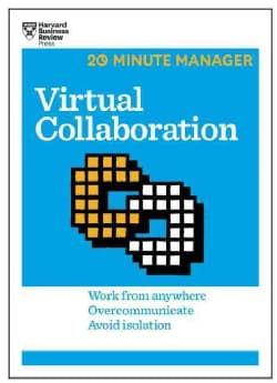 Virtual Collaboration: Work from Anywhere, Overcommunicate, Avoid Isolation (Paperback)