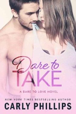 Dare to Take (Paperback)