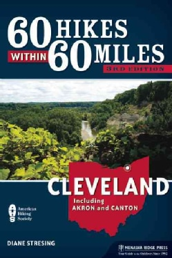60 Hikes Within 60 Miles Cleveland: Including Akron and Canton (Paperback)