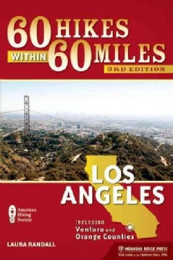 60 Hikes Within 60 Miles Los Angeles: Including Ventura and Orange Counties (Paperback)