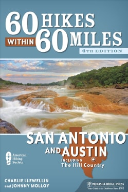 60 Hikes Within 60 Miles San Antonio and Austin: Including the Hill Country (Paperback)