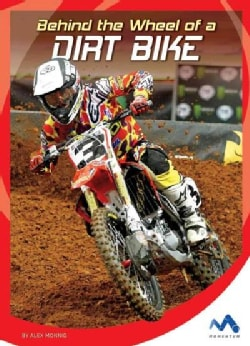 Behind the Wheel of a Dirt Bike (Hardcover)