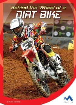 Behind the Wheel of a Dirt Bike (Hardcover)