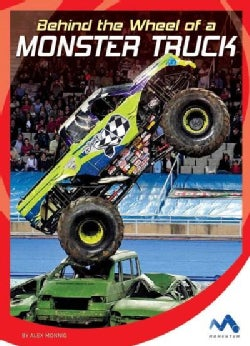 Behind the Wheel of a Monster Truck (Hardcover)