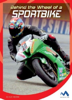 Behind the Wheel of a Sportbike (Hardcover)