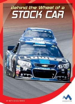 Behind the Wheel of a Stock Car (Hardcover)