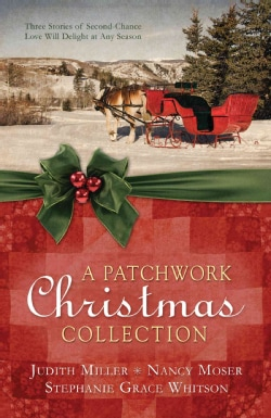 A Patchwork Christmas Collection: Three Stories of Second-chance Love Will Delight at Any Season (Paperback)