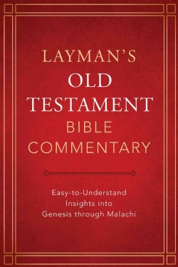 Layman's Old Testament Bible Commentary: Easy-to-Understand Insights into Genesis Through Malachi (Hardcover)