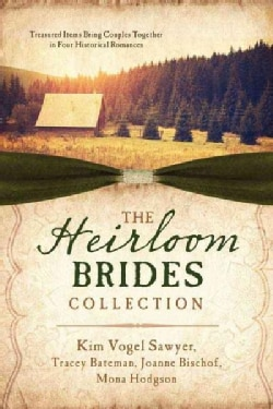 The Heirloom Brides Collection: Something Old, Something New, Something Borrowed, Something Blue (Paperback)