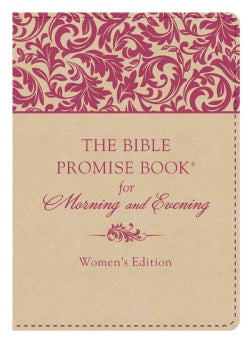 The Bible Promise Book for Morning and Evening: Women's Edition (Paperback)