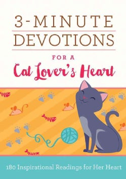 3-Minute Devotions for a Cat Lover's Heart: 180 Purr-fect Readings (Paperback)