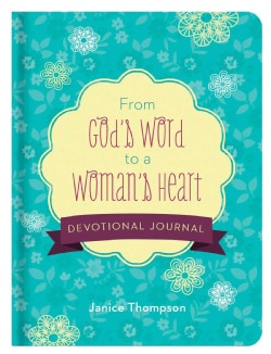 From God's Word to a Woman's Heart: Devotional Journal (Hardcover)