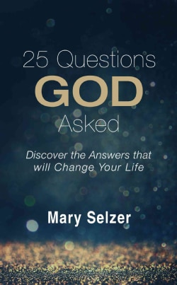 25 Questions God Asked: Discover the Answers That Will Change Your Life (Paperback)