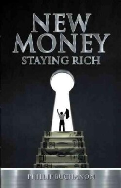 New Money: Staying Rich (Paperback)