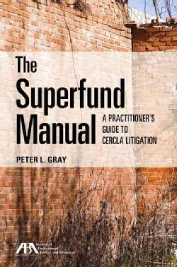 The Superfund Manual: A Practitioner's Guide to Cercla Litigation (Paperback)