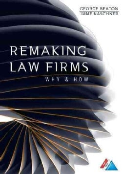 Remaking Law Firms: Why & How (Paperback)