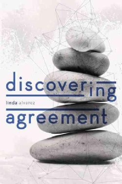 Discovering Agreement: Contracts That Turn Conflict into Creativity (Hardcover)