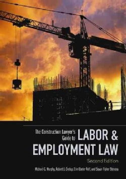 The Construction Lawyer's Guide to Labor & Employment Law (Paperback)