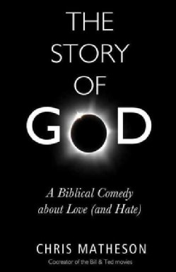 The Story of God: A Biblical Comedy About Love and Hate (Hardcover)