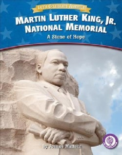 Martin Luther King, Jr. National Memorial: A Stone of Hope (Hardcover)