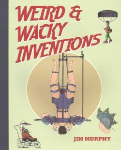 Weird and Wacky Inventions (Paperback)