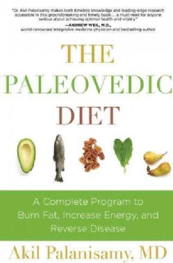 The Paleovedic Diet: A Complete Program to Burn Fat, Increase Energy, and Reverse Disease (Hardcover)