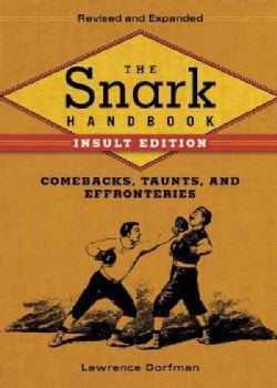The Snark Handbook: Comebacks, Taunts, and Effronteries: Insult Edition (Hardcover)