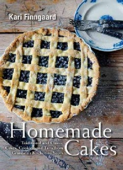 Homemade Cakes, Cookies, and Tarts: More Than 40 Traditional Recipes from Grandma's Kitchen to Yours (Hardcover)
