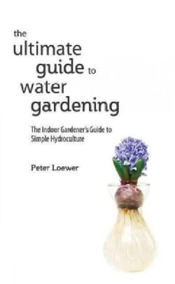 Hydroponics for Houseplants: An Indoor Gardener's Guide to Growing Without Soil (Paperback)