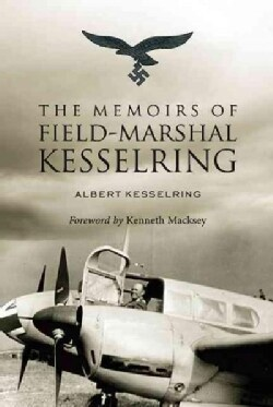 The Memoirs of Field-Marshall Kesselring (Paperback)