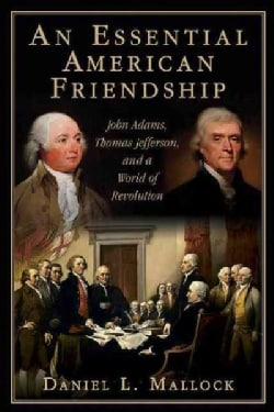 Agony and Eloquence: John Adams, Thomas Jefferson, and a World of Revolution (Hardcover)