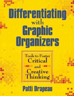 Differentiating With Graphic Organizers: Tools to Foster Critical and Creative Thinking (Paperback)
