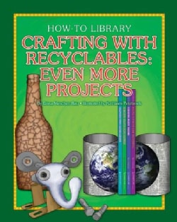 Crafting With Recyclables: Even More Projects (Hardcover)