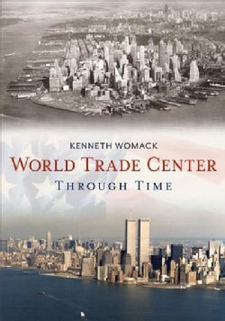 World Trade Center Through Time (Paperback)
