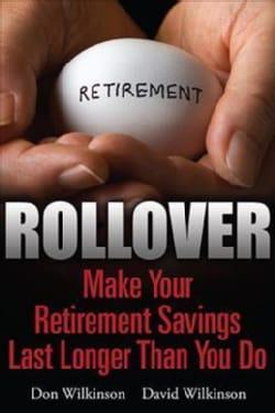 Rollover: Make Your Retirement Savings Last Longer Than You Do (Paperback)
