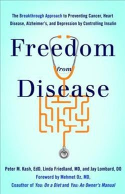 Freedom from Disease: The Breakthrough Approach to Preventing Cancer, Heart Disease, Alzheimer's, and Depression ... (Paperback)