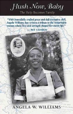 Hush Now, Baby: The Help Becomes Family (Paperback)