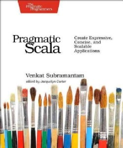 Pragmatic Scala: Create Expressive, Concise, and Scalable Applications (Paperback)
