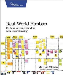 Real-World Kanban: Do Less, Accomplish More With Lean Thinking (Paperback)