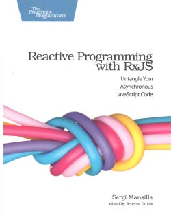 Reactive Programming With Rxjs: Untangle Your Asynchronous Javascript Code (Paperback)