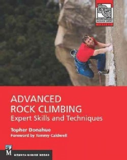 Advanced Rock Climbing: Expert Skills and Techniques (Paperback)